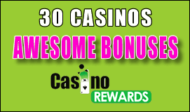 30 casinos offering awesome promotions at Casino Rewards